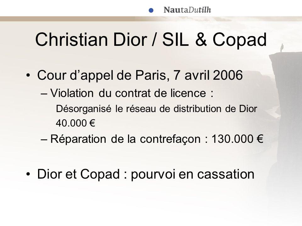 Christian Dior / SIL & Copad Cour dappel de Paris, 7 avril 2006 –Violation du contrat de licence : Désorganisé le réseau de distribution de Dior 40.00