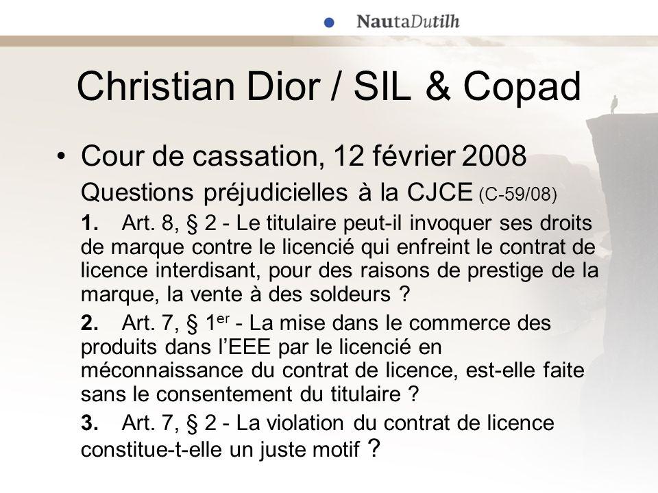 Christian Dior / SIL & Copad Cour de cassation, 12 février 2008 Questions préjudicielles à la CJCE (C-59/08) 1.Art. 8, § 2 - Le titulaire peut-il invo