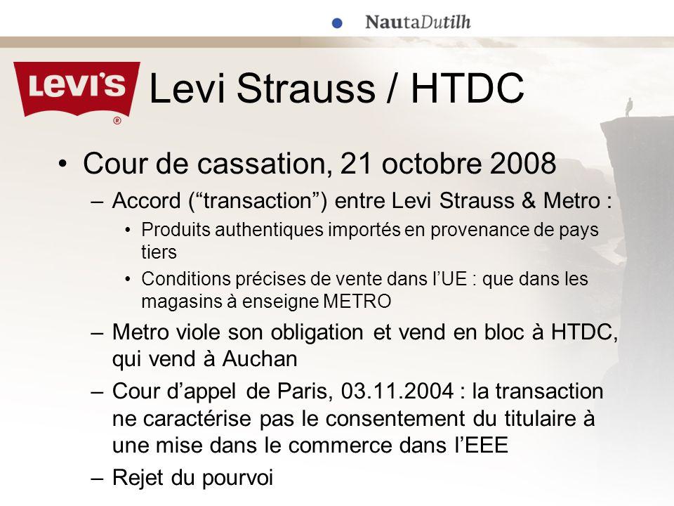 Levi Strauss / HTDC Cour de cassation, 21 octobre 2008 –Accord (transaction) entre Levi Strauss & Metro : Produits authentiques importés en provenance