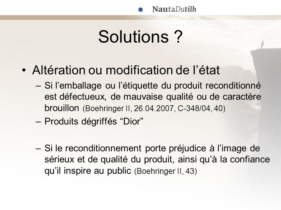 Solutions ? Altération ou modification de létat –Si lemballage ou létiquette du produit reconditionné est défectueux, de mauvaise qualité ou de caract