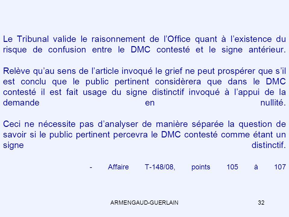 Le Tribunal valide le raisonnement de lOffice quant à lexistence du risque de confusion entre le DMC contesté et le signe antérieur.