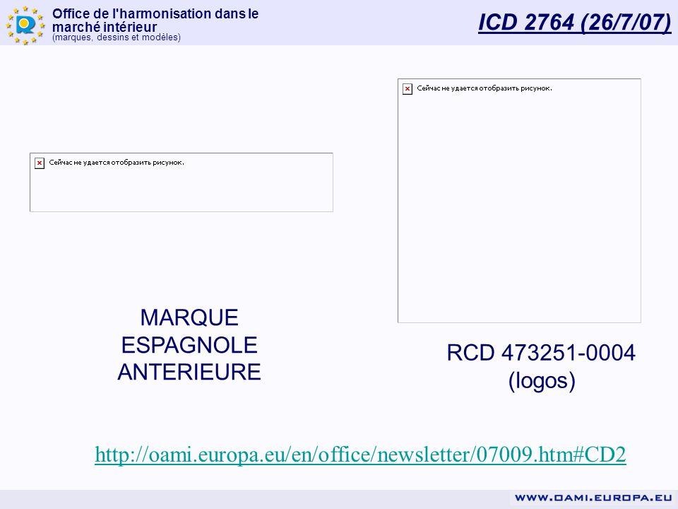 Office de l'harmonisation dans le marché intérieur (marques, dessins et modèles) ICD 2764 (26/7/07) RCD 473251-0004 (logos) MARQUE ESPAGNOLE ANTERIEUR