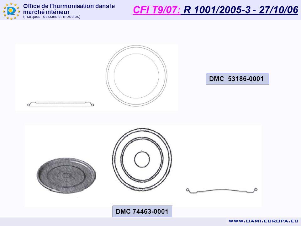 Office de l'harmonisation dans le marché intérieur (marques, dessins et modèles) DMC 53186-0001 DMC 74463-0001 CFI T9/07: R 1001/2005-3 - 27/10/06