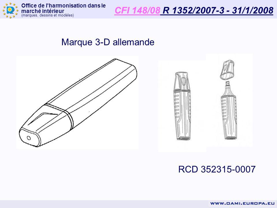 Office de l'harmonisation dans le marché intérieur (marques, dessins et modèles) RCD 352315-0007 Marque 3-D allemande CFI 148/08 R 1352/2007-3 - 31/1/