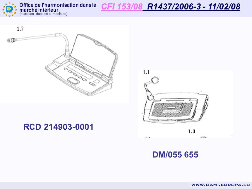 Office de l'harmonisation dans le marché intérieur (marques, dessins et modèles) CFI 153/08 R1437/2006-3 - 11/02/08 RCD 214903-0001 DM/055 655