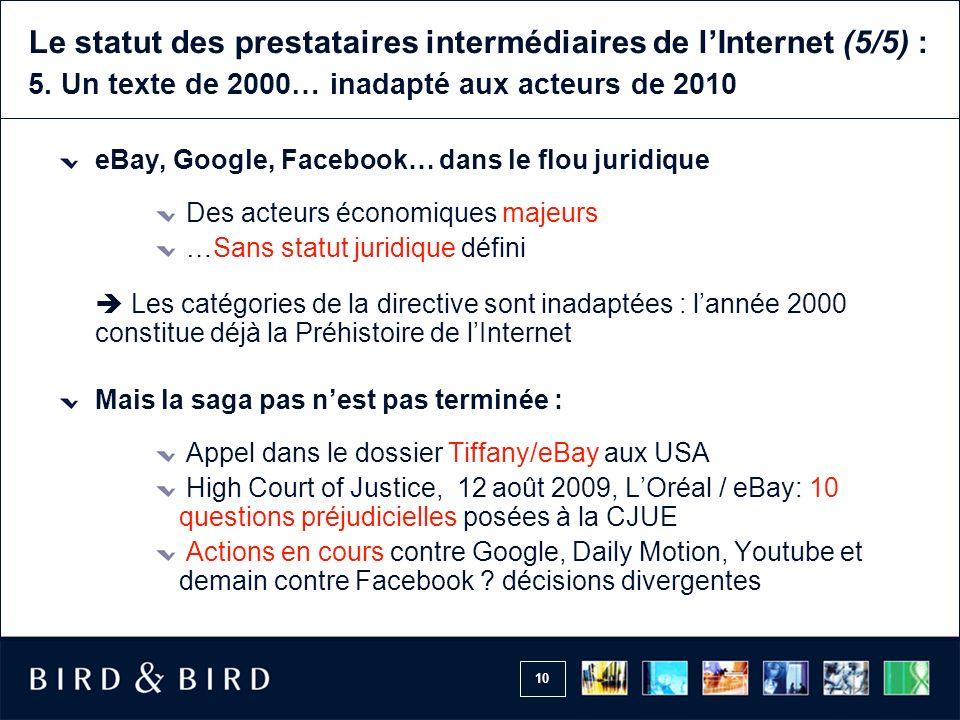 10 Le statut des prestataires intermédiaires de lInternet (5/5) : 5.
