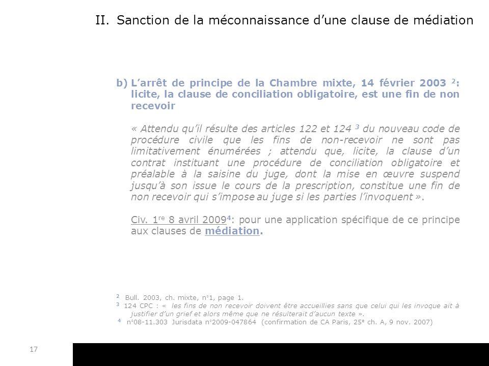 II.Sanction de la méconnaissance dune clause de médiation b)Larrêt de principe de la Chambre mixte, 14 février 2003 2 : licite, la clause de conciliat