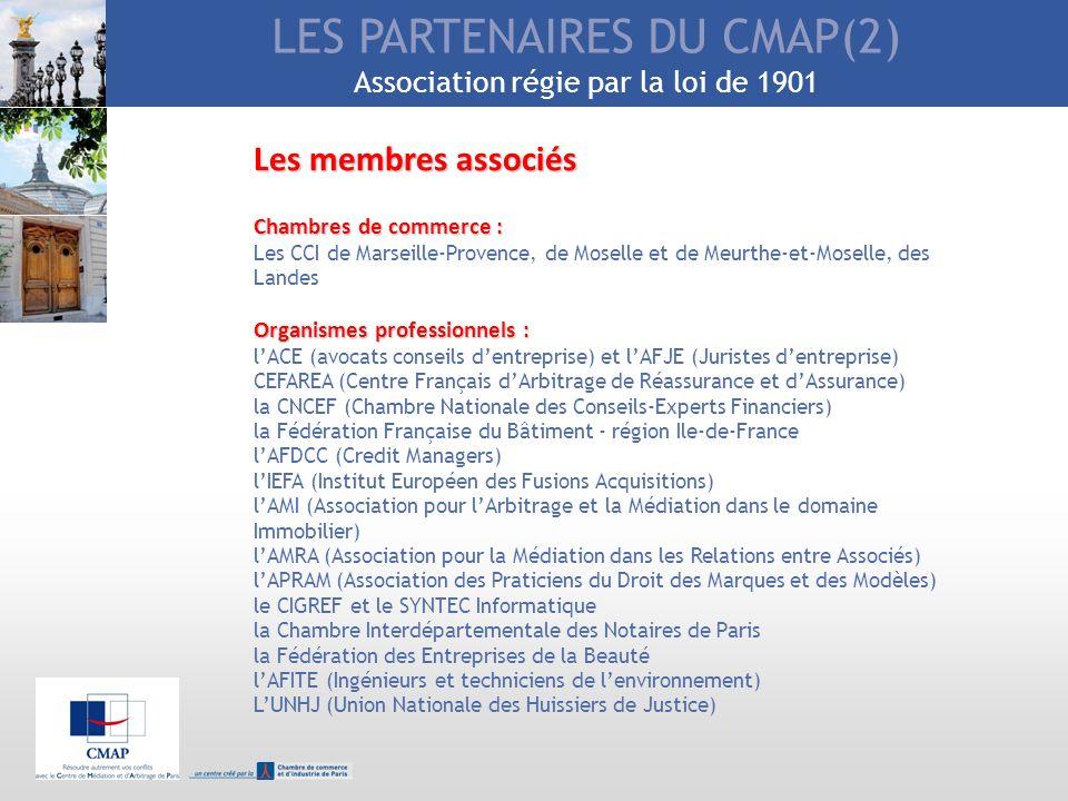 LES PARTENAIRES DU CMAP(2) Association régie par la loi de 1901 Les membres associés Chambres de commerce : Les CCI de Marseille-Provence, de Moselle