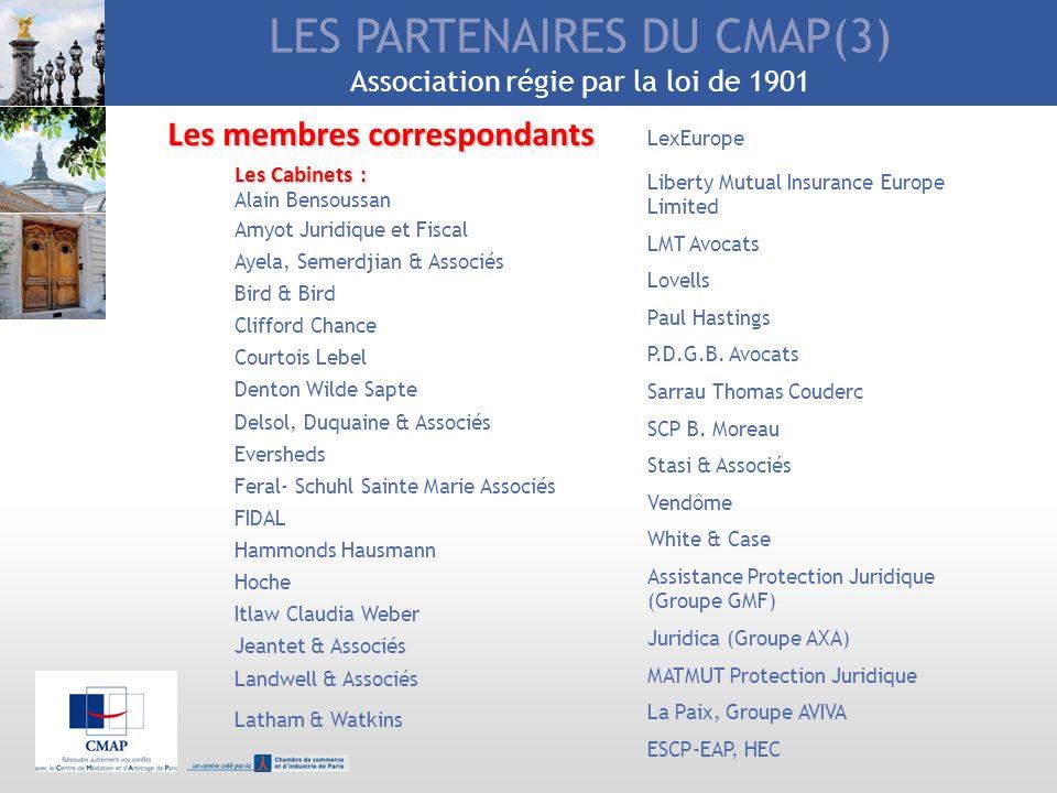 LES PARTENAIRES DU CMAP(3) Association régie par la loi de 1901 LexEurope Liberty Mutual Insurance Europe Limited LMT Avocats Lovells Paul Hastings P.