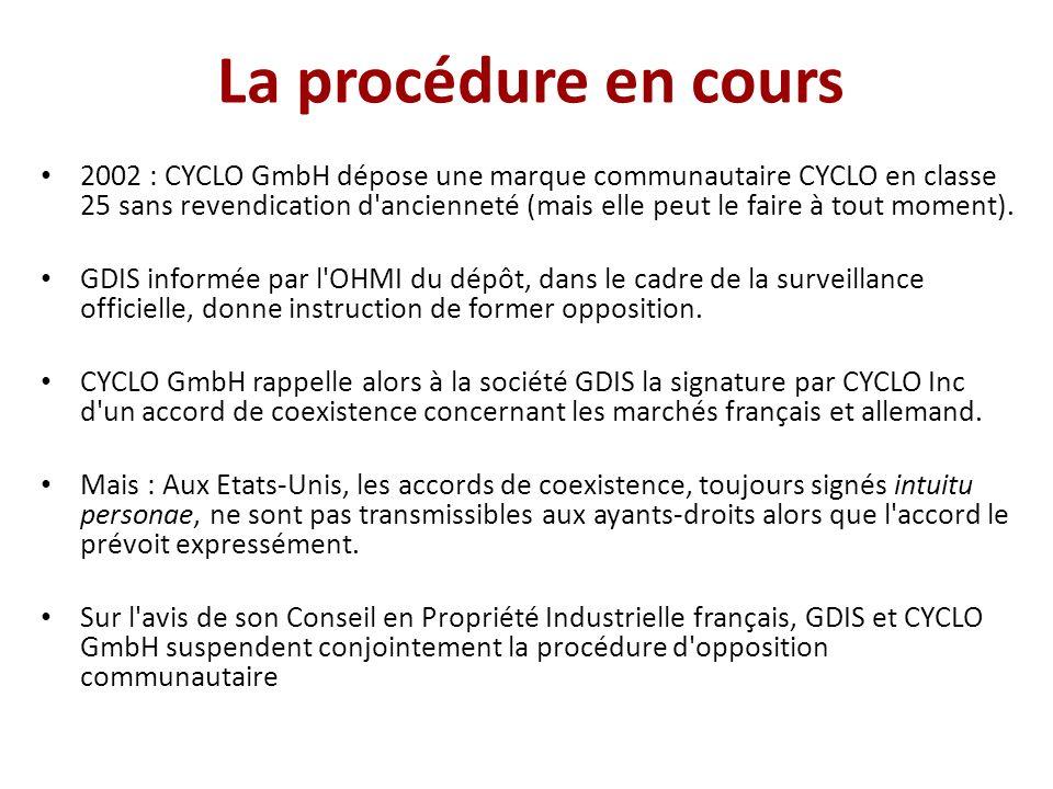 La procédure en cours 2002 : CYCLO GmbH dépose une marque communautaire CYCLO en classe 25 sans revendication d'ancienneté (mais elle peut le faire à