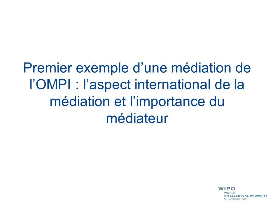 Premier exemple dune médiation de lOMPI : laspect international de la médiation et limportance du médiateur