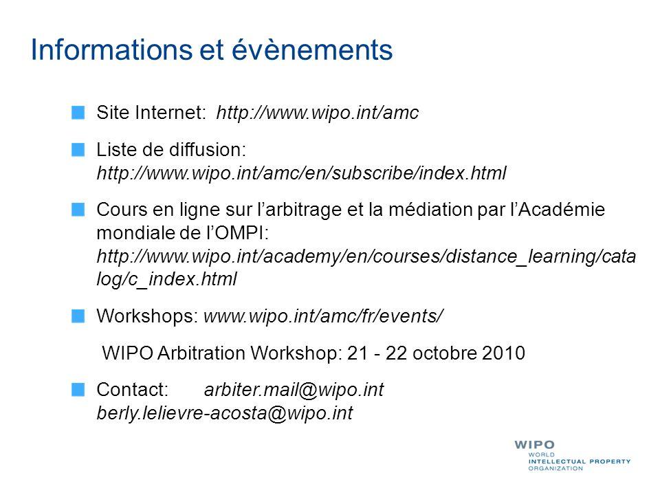 Informations et évènements Site Internet: http://www.wipo.int/amc Liste de diffusion: http://www.wipo.int/amc/en/subscribe/index.html Cours en ligne s