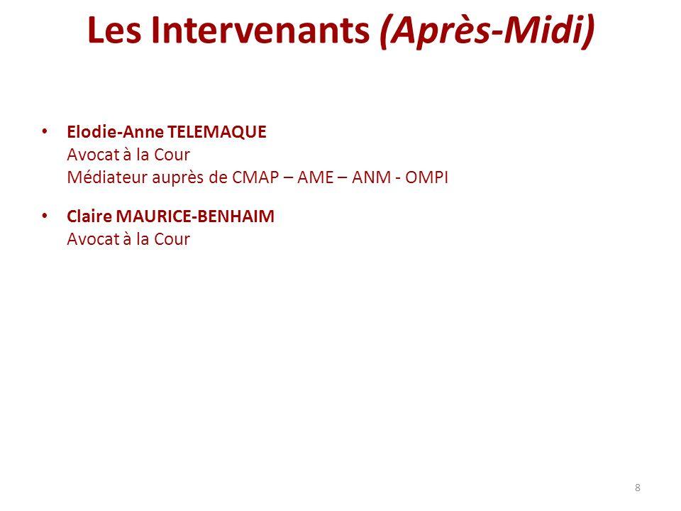 8 Les Intervenants (Après-Midi) Elodie-Anne TELEMAQUE Avocat à la Cour Médiateur auprès de CMAP – AME – ANM - OMPI Claire MAURICE-BENHAIM Avocat à la