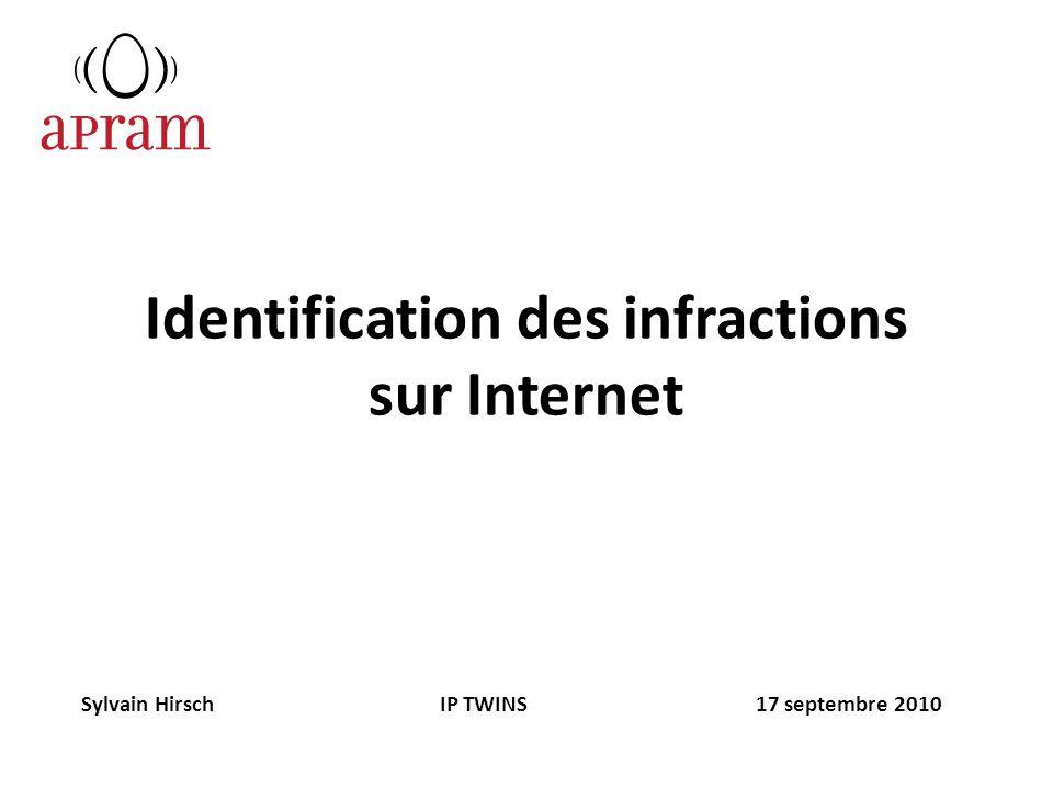 Identification des infractions sur Internet Sylvain Hirsch IP TWINS 17 septembre 2010