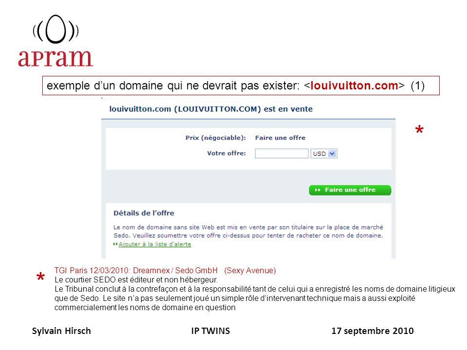 Sylvain Hirsch IP TWINS 17 septembre 2010 exemple dun domaine qui ne devrait pas exister: (1) * * TGI Paris 12/03/2010: Dreamnex / Sedo GmbH (Sexy Ave