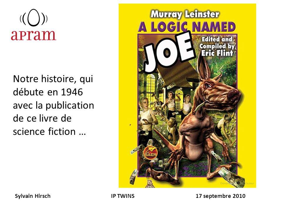 Notre histoire, qui débute en 1946 avec la publication de ce livre de science fiction … Sylvain Hirsch IP TWINS 17 septembre 2010