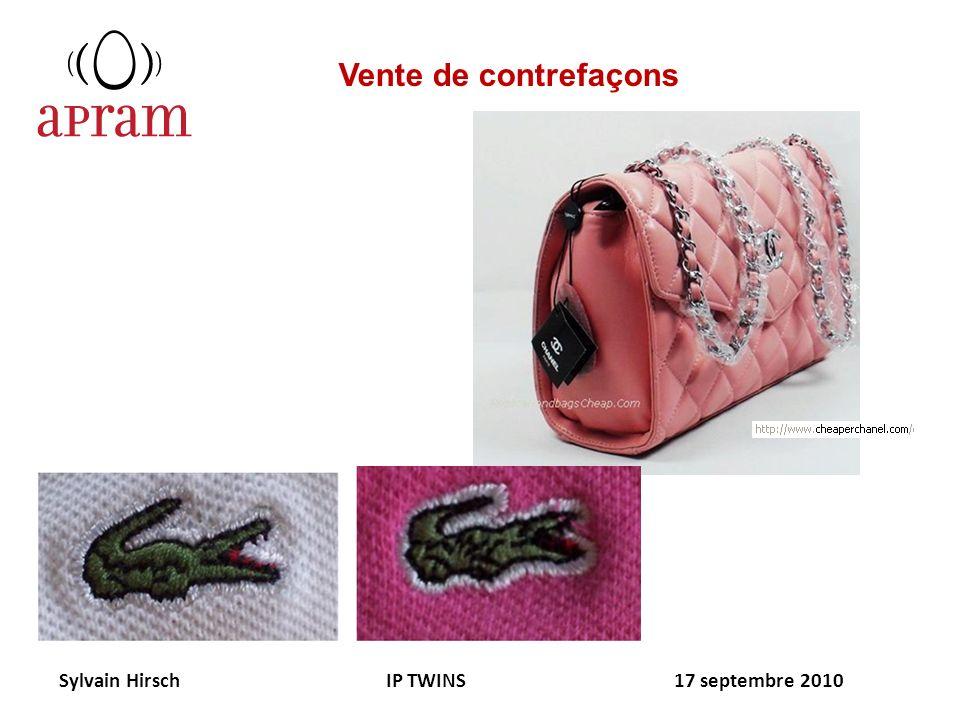 Sylvain Hirsch IP TWINS 17 septembre 2010 Vente de contrefaçons