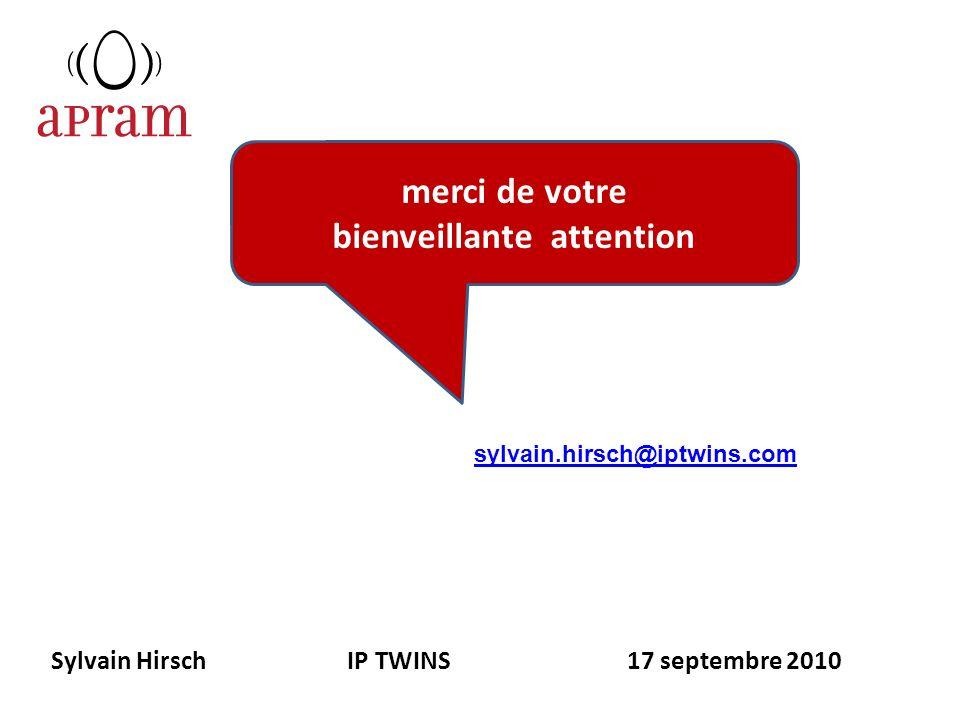 merci de votre bienveillante attention sylvain.hirsch@iptwins.com