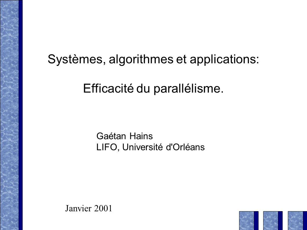 Systèmes, algorithmes et applications: Efficacité du parallélisme.