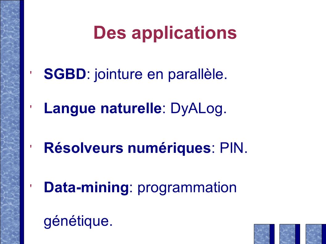 Des applications SGBD: jointure en parallèle. Langue naturelle: DyALog.
