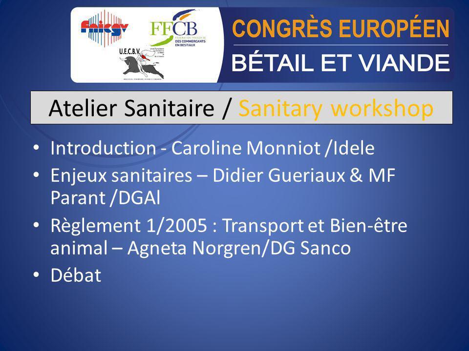 Atelier Sanitaire / Sanitary workshop Introduction - Caroline Monniot /Idele Enjeux sanitaires – Didier Gueriaux & MF Parant /DGAl Règlement 1/2005 :