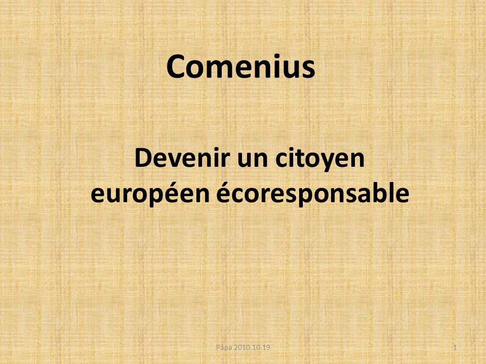 Comenius Devenir un citoyen européen écoresponsable 1Pápa 2010.10.19