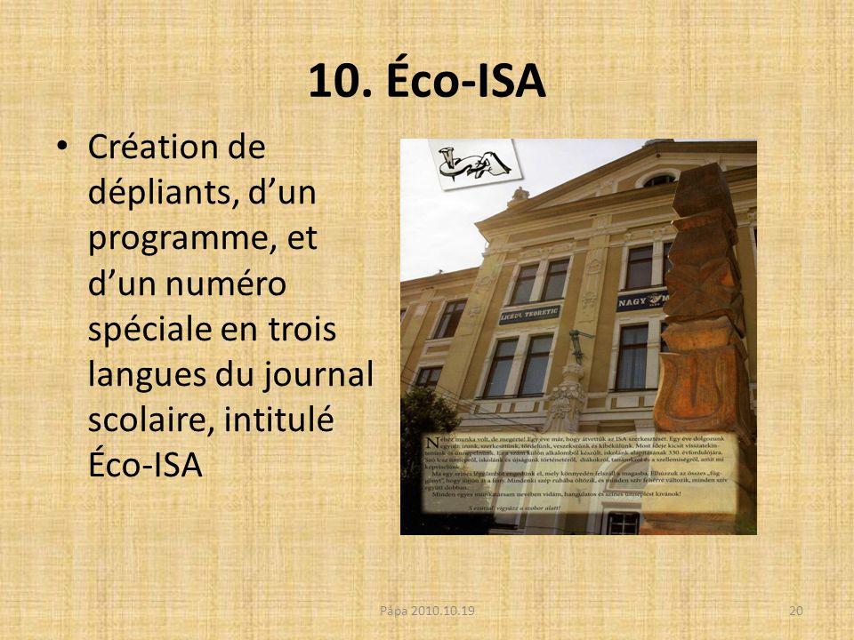 10. Éco-ISA Création de dépliants, dun programme, et dun numéro spéciale en trois langues du journal scolaire, intitulé Éco-ISA 20Pápa 2010.10.19