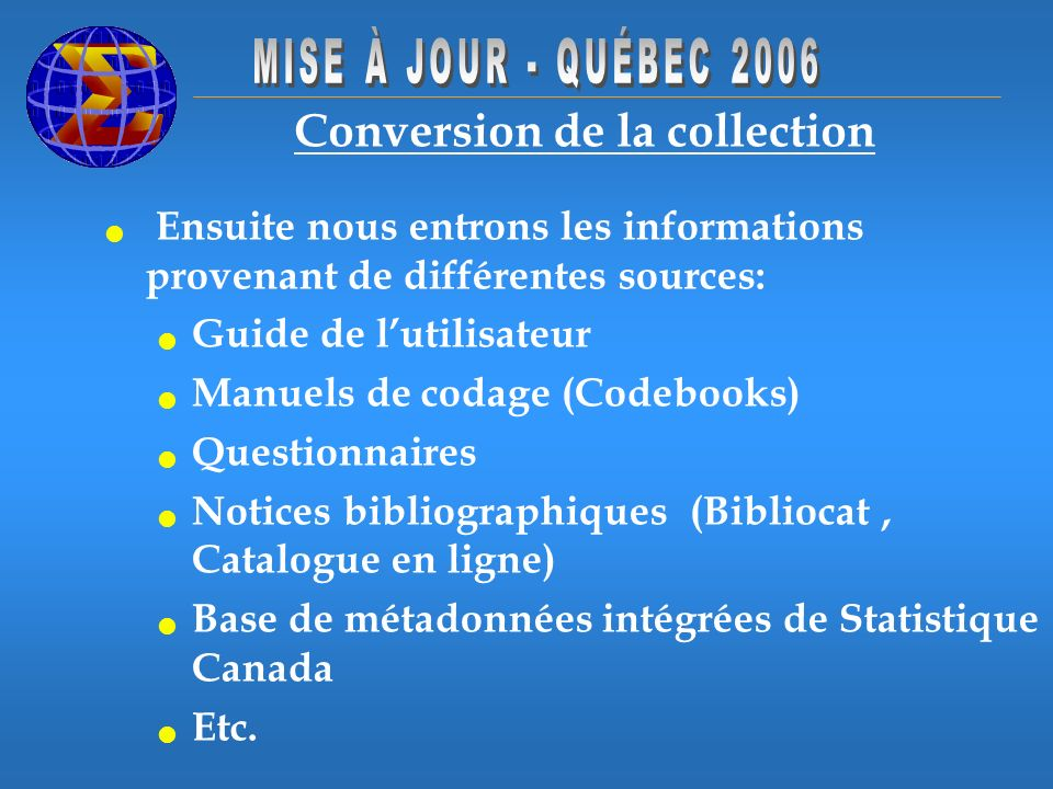 Conversion de la collection Ensuite nous entrons les informations provenant de différentes sources: Guide de lutilisateur Manuels de codage (Codebooks