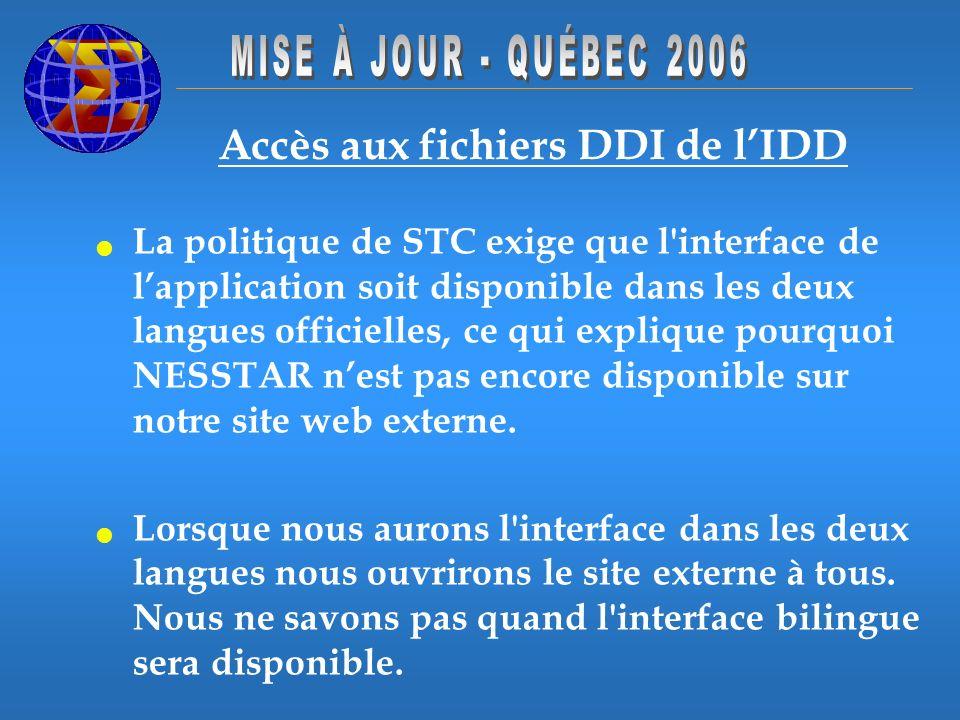 Accès aux fichiers DDI de lIDD La politique de STC exige que l'interface de lapplication soit disponible dans les deux langues officielles, ce qui exp