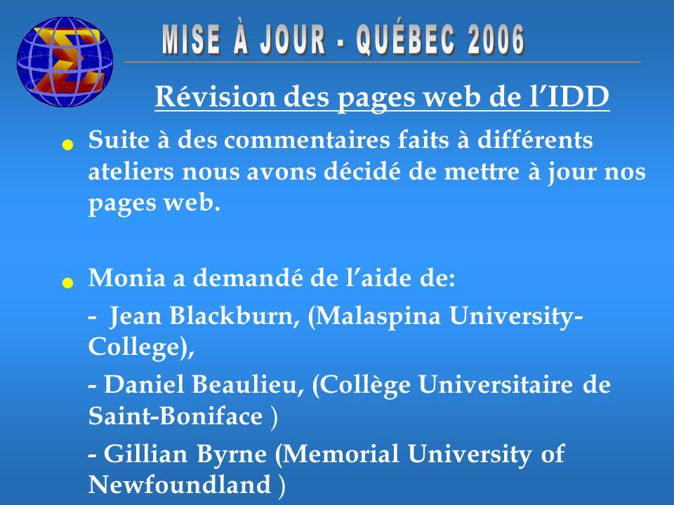 Révision des pages web de lIDD Suite à des commentaires faits à différents ateliers nous avons décidé de mettre à jour nos pages web. Monia a demandé