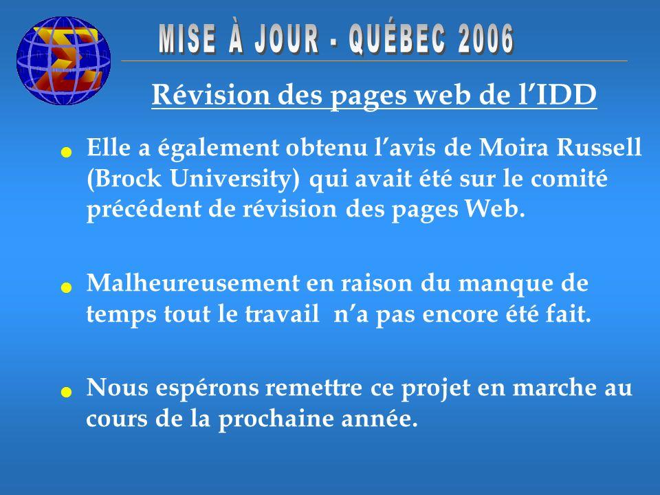Révision des pages web de lIDD Elle a également obtenu lavis de Moira Russell (Brock University) qui avait été sur le comité précédent de révision des pages Web.