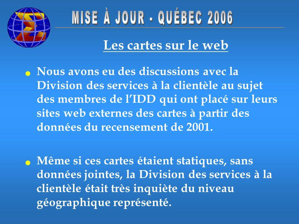 Les cartes sur le web Nous avons eu des discussions avec la Division des services à la clientèle au sujet des membres de lIDD qui ont placé sur leurs sites web externes des cartes à partir des données du recensement de 2001.
