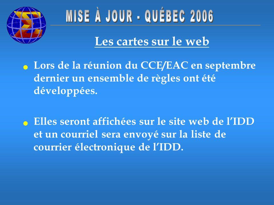 Les cartes sur le web Lors de la réunion du CCE/EAC en septembre dernier un ensemble de règles ont été développées.