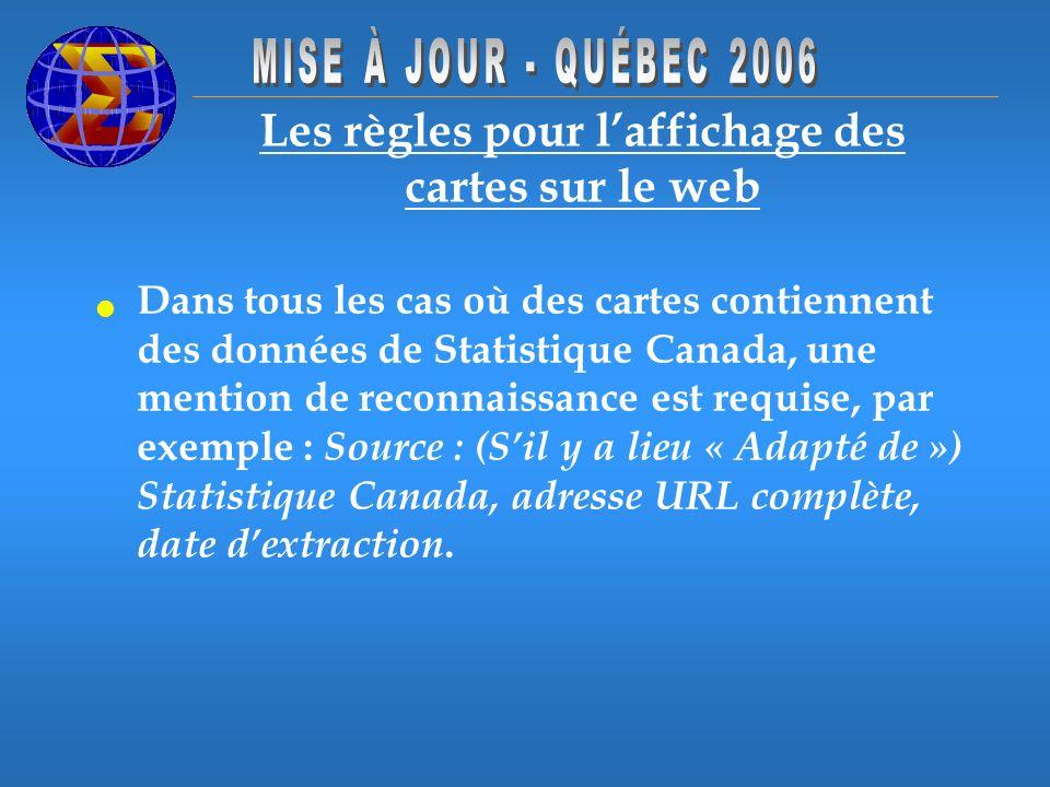 Les règles pour laffichage des cartes sur le web Dans tous les cas où des cartes contiennent des données de Statistique Canada, une mention de reconnaissance est requise, par exemple : Source : (Sil y a lieu « Adapté de ») Statistique Canada, adresse URL complète, date dextraction.