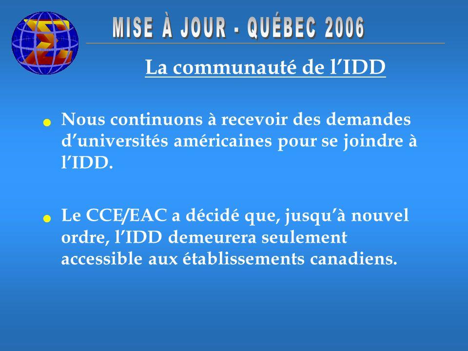 La communauté de lIDD Nous continuons à recevoir des demandes duniversités américaines pour se joindre à lIDD. Le CCE/EAC a décidé que, jusquà nouvel