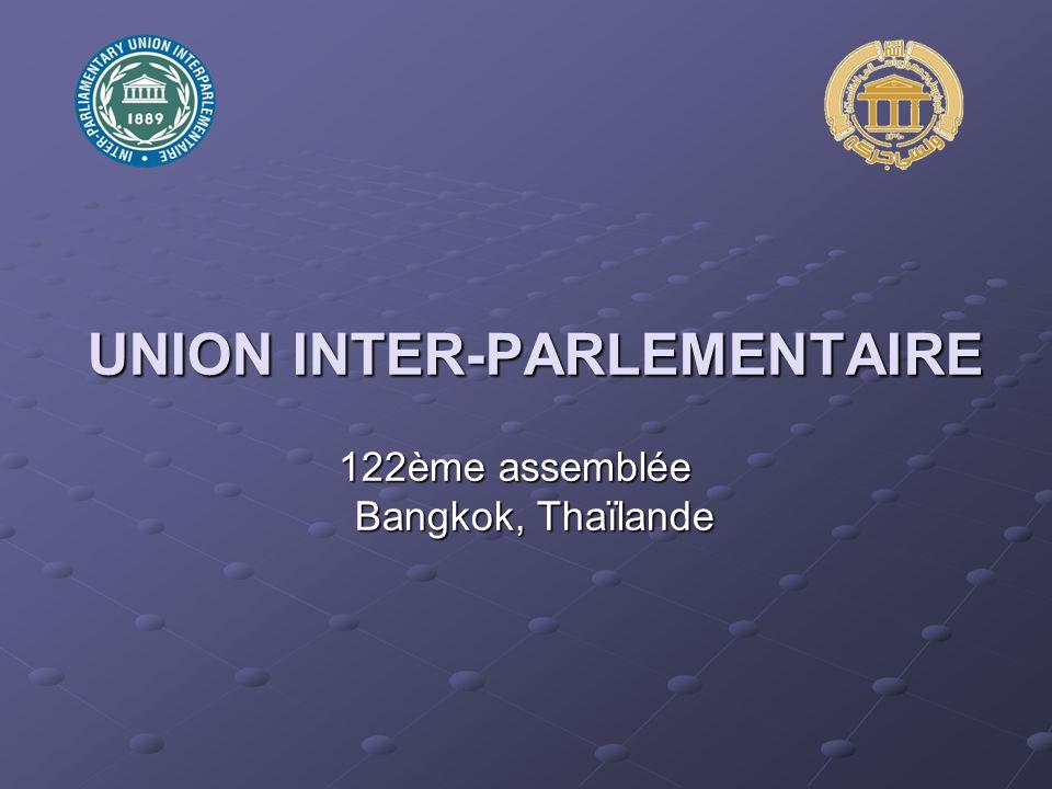 UNION INTER-PARLEMENTAIRE 122ème assemblée Bangkok, Thaïlande
