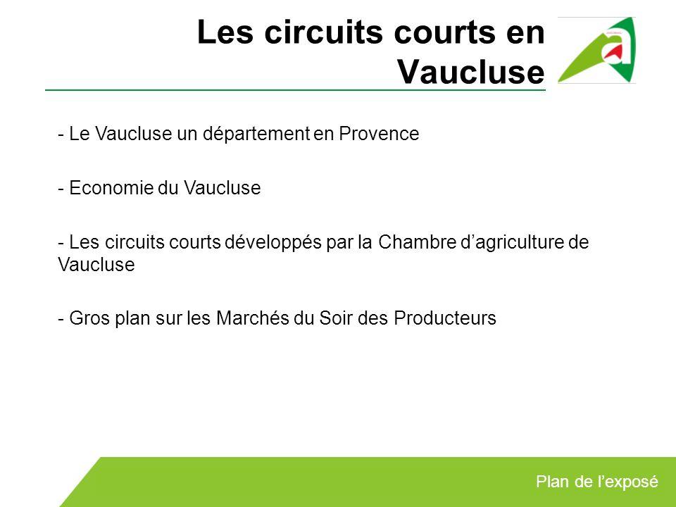- Le Vaucluse un département en Provence - Economie du Vaucluse - Les circuits courts développés par la Chambre dagriculture de Vaucluse - Gros plan s