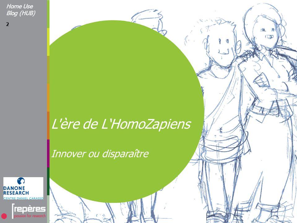 2 L ère de LHomoZapiens Innover ou disparaître Home Use Blog (HUB)