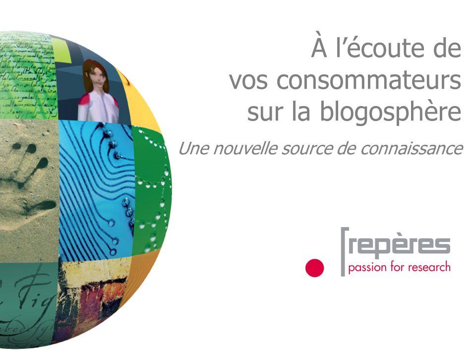 À lécoute de vos consommateurs sur la blogosphère Une nouvelle source de connaissance