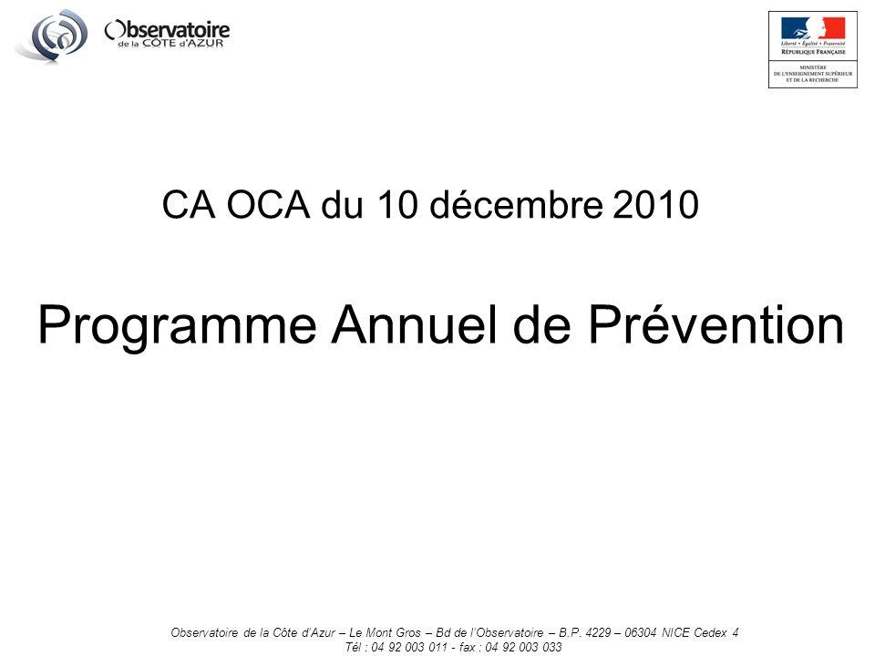 CA OCA du 10 décembre 2010 Programme Annuel de Prévention Observatoire de la Côte dAzur – Le Mont Gros – Bd de lObservatoire – B.P.