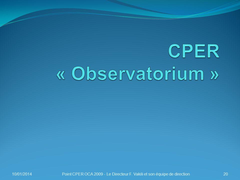 10/01/201420Point CPER OCA 2009 - Le Directeur F. Vakili et son équipe de direction