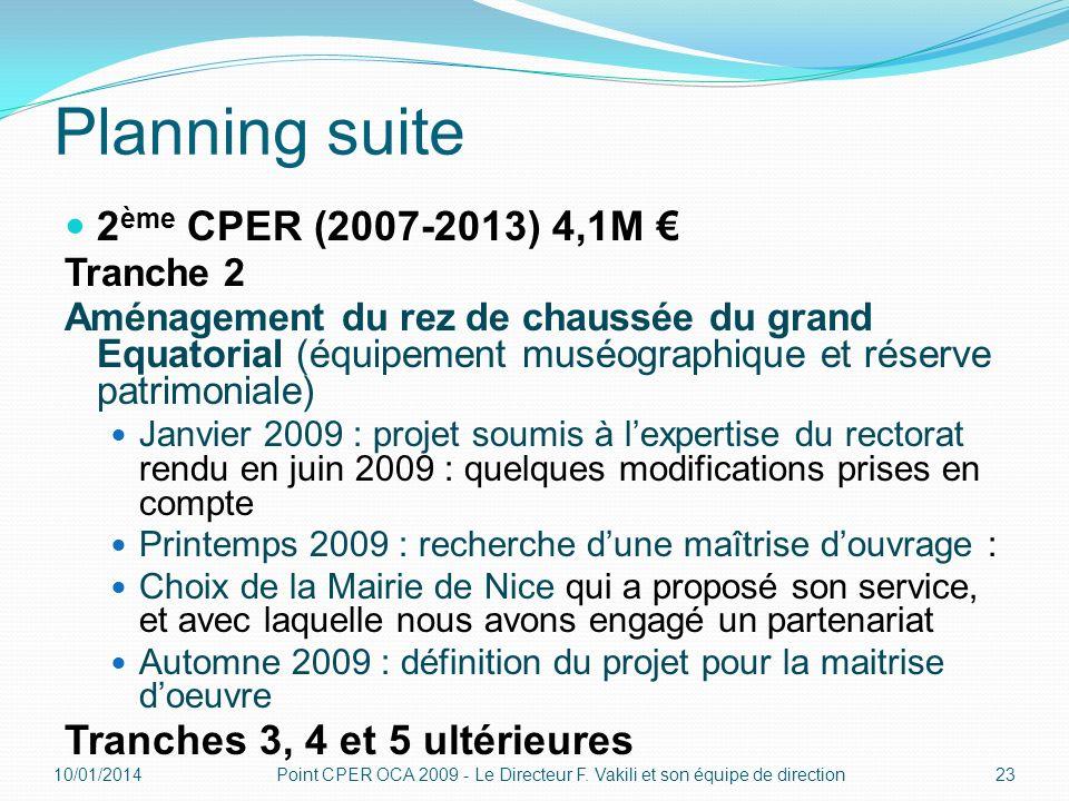 Planning suite 2 ème CPER (2007-2013) 4,1M Tranche 2 Aménagement du rez de chaussée du grand Equatorial (équipement muséographique et réserve patrimon