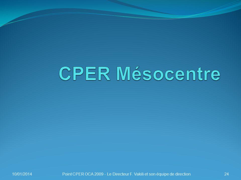 10/01/201424Point CPER OCA 2009 - Le Directeur F. Vakili et son équipe de direction