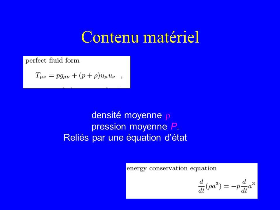 Contenu matériel densité moyenne pression moyenne P. Reliés par une équation détat