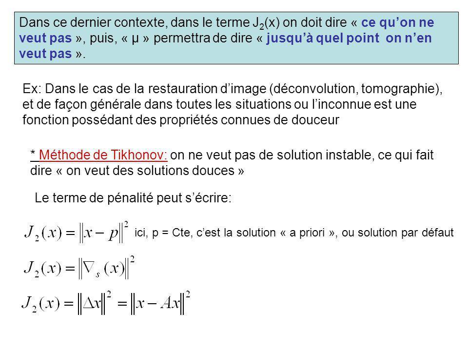 Dans ce dernier contexte, dans le terme J 2 (x) on doit dire « ce quon ne veut pas », puis, « μ » permettra de dire « jusquà quel point on nen veut pa
