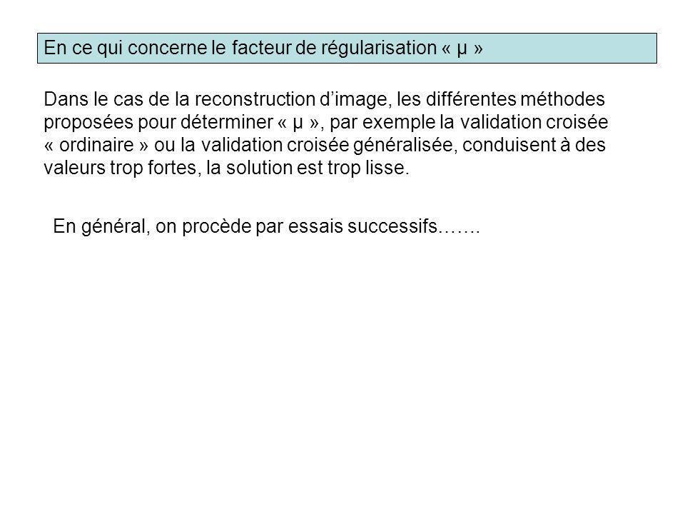 En ce qui concerne le facteur de régularisation « μ » Dans le cas de la reconstruction dimage, les différentes méthodes proposées pour déterminer « μ