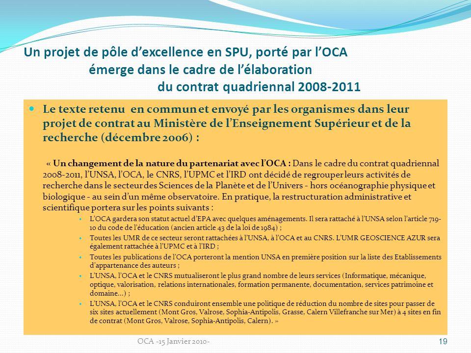 Un projet de pôle dexcellence en SPU, porté par lOCA émerge dans le cadre de lélaboration du contrat quadriennal 2008-2011 Le texte retenu en commun e