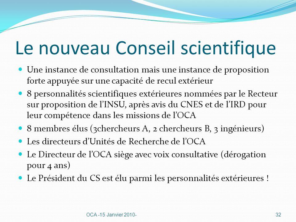 Le nouveau Conseil scientifique Une instance de consultation mais une instance de proposition forte appuyée sur une capacité de recul extérieur 8 pers