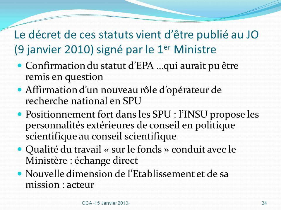 Le décret de ces statuts vient dêtre publié au JO (9 janvier 2010) signé par le 1 er Ministre Confirmation du statut dEPA …qui aurait pu être remis en