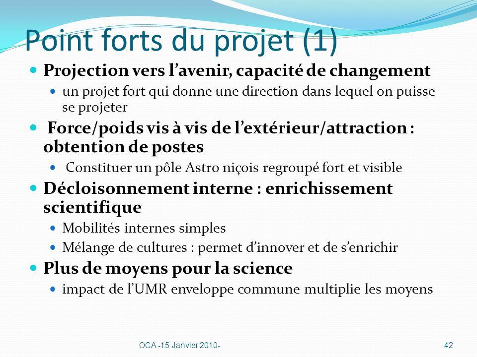 Point forts du projet (1) Projection vers lavenir, capacité de changement un projet fort qui donne une direction dans lequel on puisse se projeter For